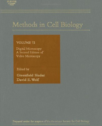"Digital Microscopy, Volume 72, Second Edition: A Second Edition Of ""Video Microscopy"" (Methods In Cell Biology)"