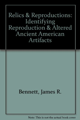 Relics & Reproductions: Identifying Reproduction & Altered Ancient American Artifacts (American Homestead Quilts compare prices)