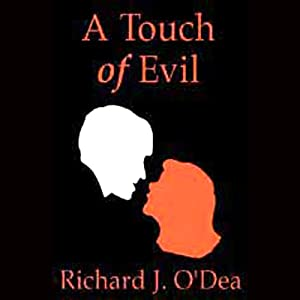 A Touch of Evil | [Richard J. O'Dea]