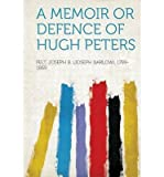 img - for A Memoir or Defence of Hugh Peters(Paperback) - 2013 Edition book / textbook / text book