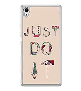 Just Do It 2D Hard Polycarbonate Designer Back Case Cover for Sony Xperia Z4