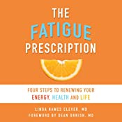 The Fatigue Prescription: Four Steps to Renewing Your Energy, Health, and Life | [Linda Hawes Clever]