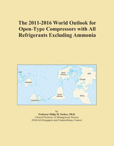 The 2011-2016 World Outlook for Open-Type Compressors with All Refrigerants Excluding Ammonia