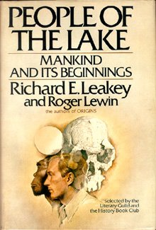 People of the Lake: Mankind and Its Beginnings, Richard E. Leakey, Roger Lewin