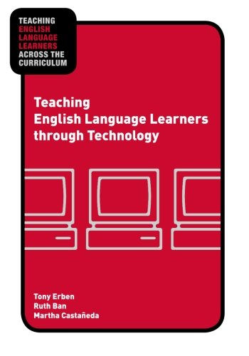 Teaching English Language Learners through Technology...