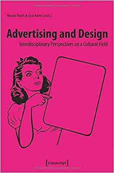 Advertising And Design: Interdisciplinary Perspectives On A Cultural Field