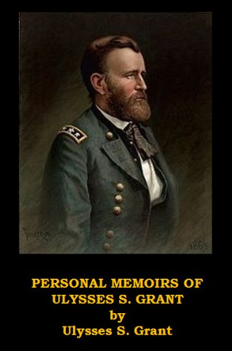 Personal Memoirs of Ulysses S Grant, Includes Both Volumes (Optimized for Kindle) (A Personal Memoir compare prices)