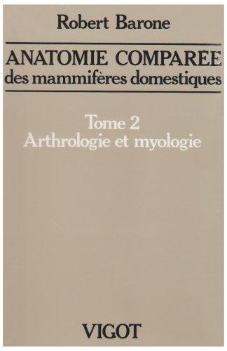 Anatomie comparée mammifères domestiques t.2 arthrologie et myologie 4e ed