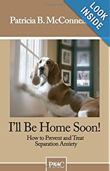Downloads I'll be Home Soon: How to Prevent and Treat Separation Anxiety. ebook