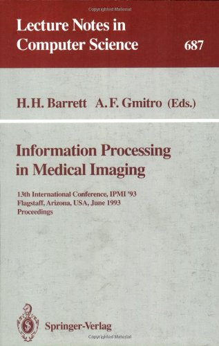 Information Processing in Medical Imaging: 13th International Conference, IPMI'93, Flagstaff, Arizona, USA, June 14-18,