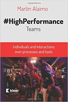 High-Performance Teams: Individuals And Interactions Over Processes And Tools