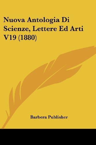 Nuova Antologia Di Scienze, Lettere Ed Arti V19 (1880)