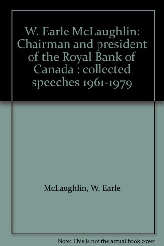 w-earle-mclaughlin-chairman-and-president-of-the-royal-bank-of-canada-collected-speeches-1961-1979
