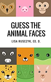 Guess the Animal Faces: Animal Identification Book for Kids (I Love You...Bedtime stories children's books 19)
