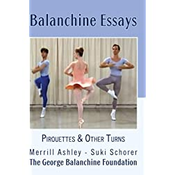 Balanchine Essays: Pirouettes & Other Turns