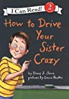 How to Drive Your Sister Crazy [Library Binding]