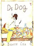 img - for Dr Dog (Red Fox Picture Books) by Cole, Babette New edition (1996) book / textbook / text book