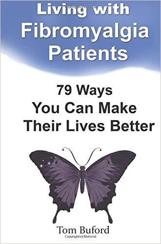 Living With Fibromyalgia Patients: 79 Ways You Can Make Their Lives Better
