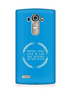 AMEZ people who love to eat are always the best people Back Cover For LG G4