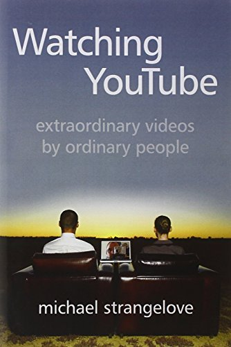 Watching YouTube: Extraordinary Videos by Ordinary People