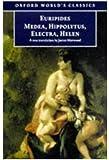 Euripides: Medea, Hippolytus, Electra, Helen