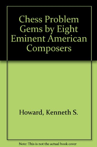 Image for Chess Problem Gems by Eight Eminent American Composers