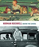 img - for Ron Schick: Norman Rockwell : Behind the Camera (Hardcover); 2009 Edition book / textbook / text book