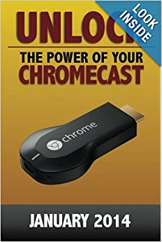Download book Unlock the Power of Your Chromecast