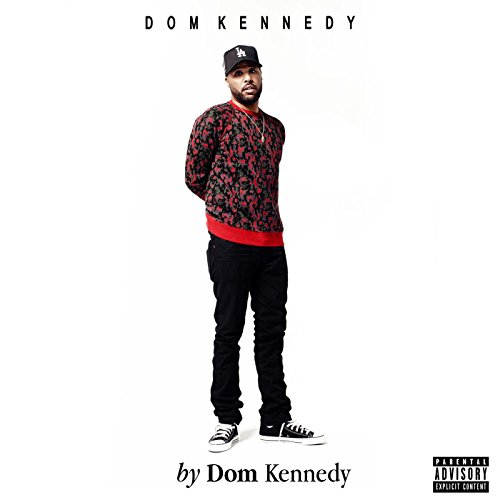 DOM KENNEDY-By Dom Kennedy-WEB-2015-COURAGE Download