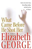 What Came Before He Shot Her Book