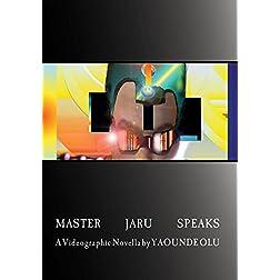 Master Jaru Speaks