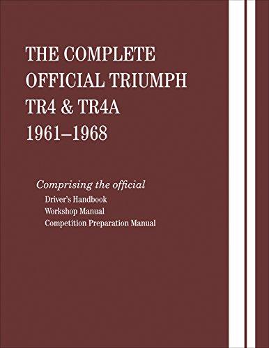 The Complete Official Triumph TR4 & TR4A: 1961, 1962, 1963, 1964, 1965, 1966, 1967, 1968
