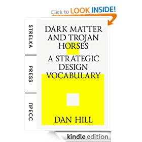 Dark Matter and Trojan Horses: A Strategic Design Vocabulary