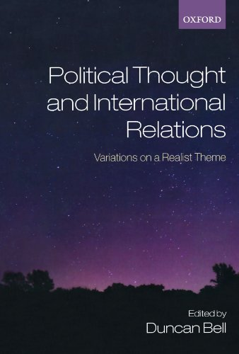 Political Thought and International Relations: Variations on a Realist Theme