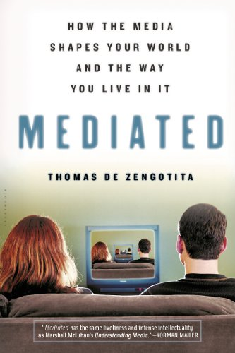 Mediated: How the Media Shapes Our World and the Way We...