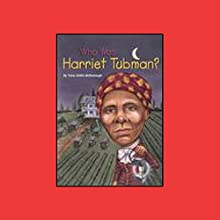 Who Was Harriet Tubman? (       UNABRIDGED) by Yona Zeldis McDonough Narrated by Kevin Pariseau