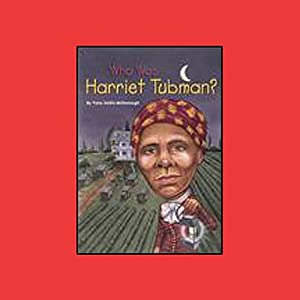 Who Was Harriet Tubman? | [Yona Zeldis McDonough]