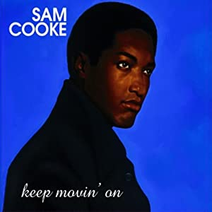 Sam Cooke -  Keep Movin` On