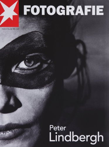 Peter Lindbergh Fotografie: Best of 2000 - 2006