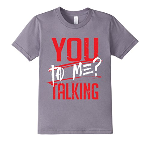 Kids-EmmaSaying-You-Talking-To-Me-Tee-Shirt-For-Real-Tough-People-Slate