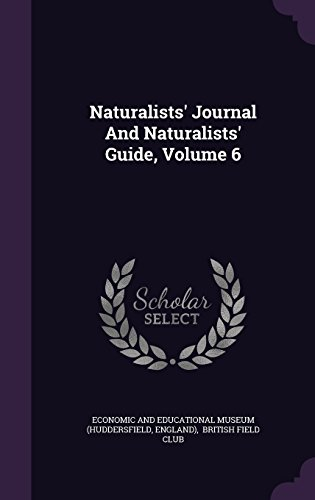 Naturalists' Journal And Naturalists' Guide, Volume 6