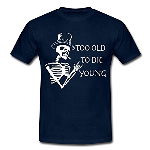 too-old-to-die-young-manner-t-shirt-von-spreadshirtr-l-navy