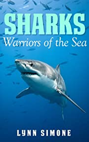 SHARKS: Warriors of the Sea, A Children's Book (Animals of The Sea Series)