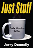 Just Stuff:Early Morning Coffee
