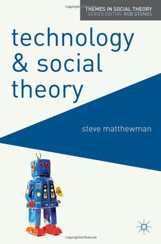 Technology And Social Theory (Themes In Social Theory) front-263475