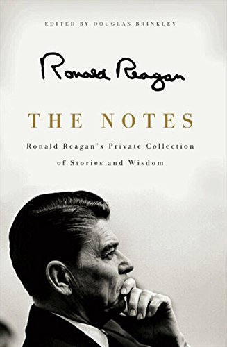The Notes: Ronald Reagan's Private Collection of Stories and Wisdom PDF