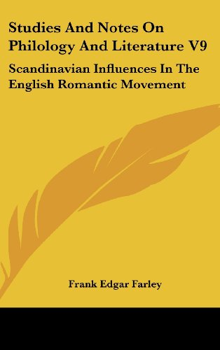 Studies and Notes on Philology and Literature V9: Scandinavian Influences in the English Romantic Movement