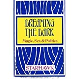 Dreaming the Dark (0807010014) by Starhawk