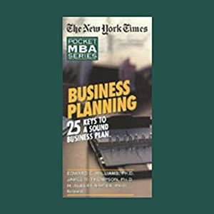 The New York Times Pocket MBA: Business Planning: 25 Keys to a Sound Business Plan | [Edward E. Williams, James R. Thompson, H. Albert Napier]