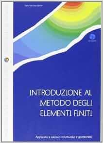 Introduzione al metodo degli elementi finiti. Applicato a calcolo